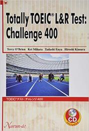 Totally TOEIC L&R Test:Challenge 400